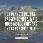 Citation n°4 - La planète peut se passer de nous, mais nous ne pouvons nous passer d'elle