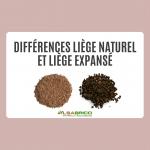 Différences liège naturel-expansé