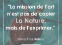 """""""La mission de l'art n'est pas de copier la nature, mais de l'exprimer"""" – Honoré de Balzac #12"""