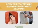 Découverte et application pratique d'enduits fin à la chaux (Eco-atelier – GRATUIT)