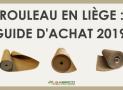 Rouleau de liège : Guide d'achat [2019]