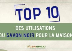 TOP 10 des utilisations du savon noir pour la maison