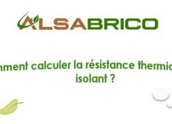 Comment calculer la résistance thermique (R) d'un isolant ?