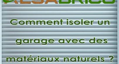Comment isoler un garage avec des matériaux naturels ?