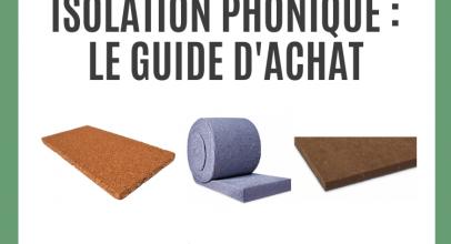 Isolation phonique : le guide d'achat